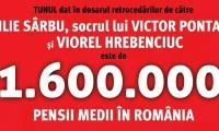 Tunul dat de către Ilie Sârbu, socrul lui Ponta, echivalează cu 1,6 milioane pensii.